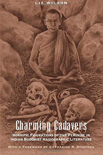 9780226900544: Charming Cadavers: Horrific Figurations of the Feminine in Indian Buddhist Hagiographic Literature (Women in Culture and Society)