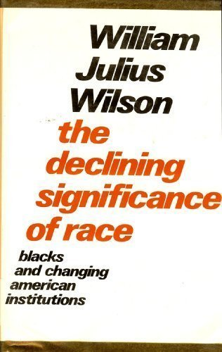 9780226901282: The declining significance of race: Blacks and changing American institutions