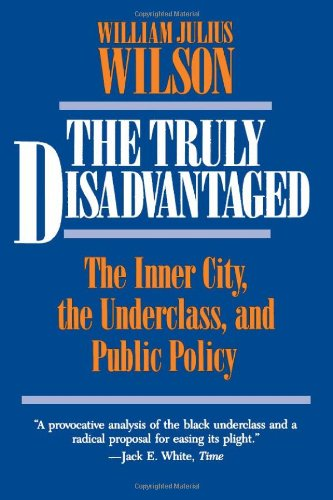 9780226901312: The Truly Disadvantaged: The Inner City, the Underclass, and Public Policy