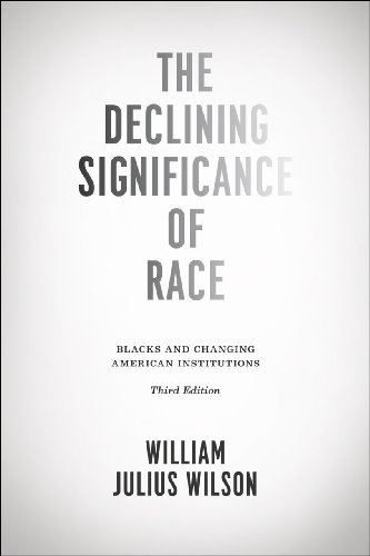 9780226901411: The Declining Significance of Race: Blacks and Changing American Institutions