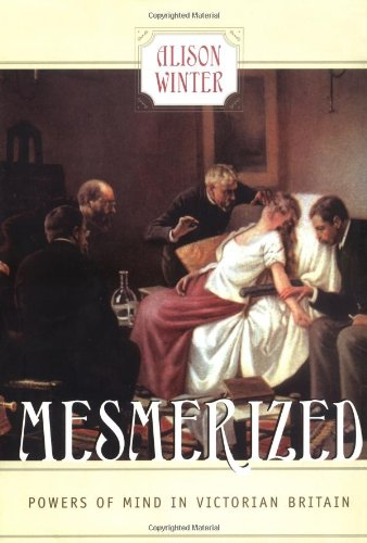 9780226902197: Mesmerized: Powers of Mind in Victorian Britain