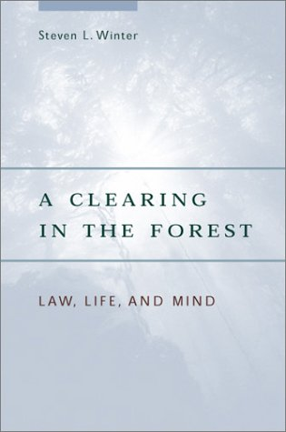 9780226902210: A Clearing in the Forest: Law, Life, and Mind