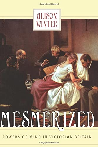 9780226902234: Mesmerized: Powers of Mind in Victorian Britain