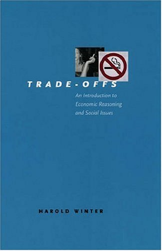 9780226902241: Trade-Offs: An Introduction to Economic Reasoning and Social Issues