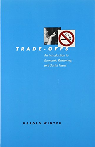 9780226902258: Trade-Offs: An Introduction to Economic Reasoning and Social Issues