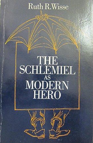 9780226903125: The Schlemiel as Modern Hero