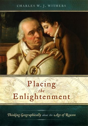 9780226904054: Placing the Enlightenment: Thinking Geographically about the Age of Reason