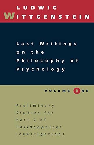 Last Writings on the Philosophy of Psychology,: Wittgenstein, Ludwig &