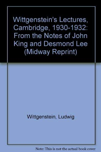 9780226904405: Wittgenstein's Lectures, Cambridge, 1930-1932: From the Notes of John King and Desmond Lee (Midway Reprint)