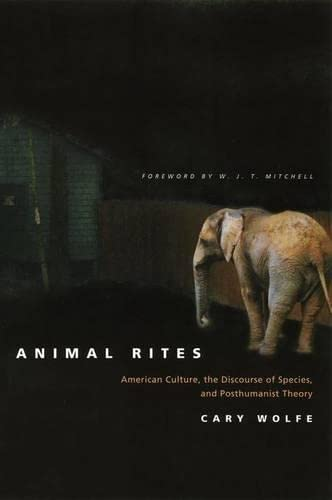 9780226905136: Animal Rites: American Culture, the Discourse of Species, and Posthumanist Theory
