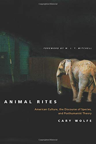 9780226905143: Animal Rites: American Culture, the Discourse of Species, and Posthumanist Theory