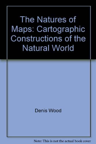 9780226906058: The Natures of Maps: Cartographic Constructions of the Natural World