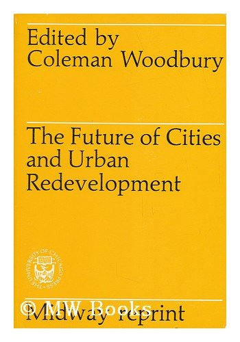 9780226906508: Future of Cities & Urban Redevelopment (Midway Reprint Series)