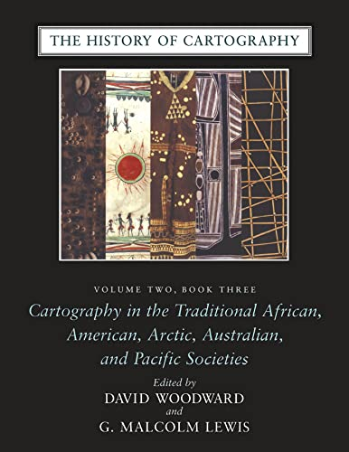 9780226907284: The History of Cartography, Volume 2, Book 3: Cartography in the Traditional African, American, Arctic, Australian, and Pacific Societies