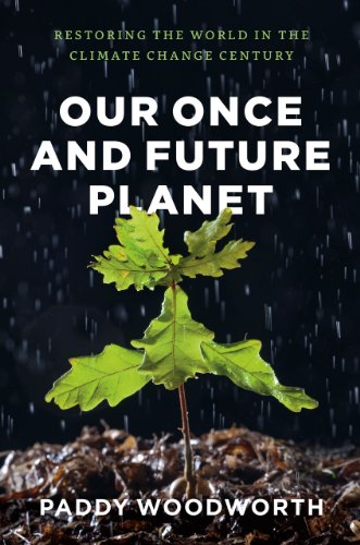 9780226907390: Our Once and Future Planet: Restoring the World in the Climate Change Century