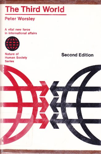 9780226907512: The Third World.: A Vital New Force in International Affairs (Nature of Human Society)