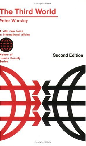 9780226907536: The Third World: A Vital New Force in International Affairs (Nature of Human Society)