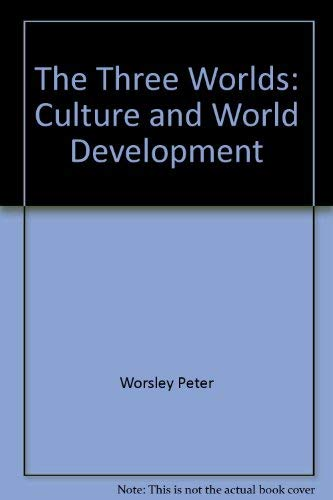 9780226907543: The three worlds: Culture and world development