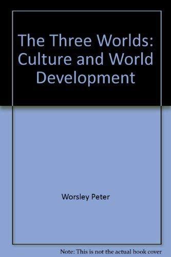 9780226907543: THREE WORLDS: CULTURE AND WORLD DEVELOPMENT