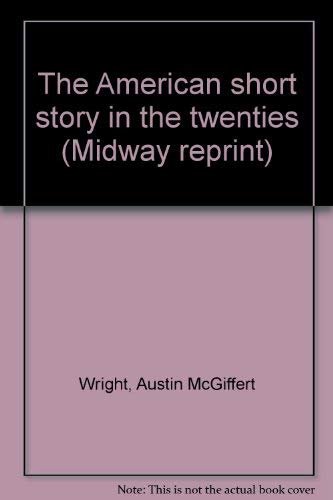 9780226908519: The American short story in the twenties (Midway reprint) [Paperback] by Wrig...