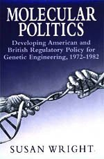 9780226910659: Molecular Politics: Developing American and British Regulatory Policy for Genetic Engineering, 1972-1982