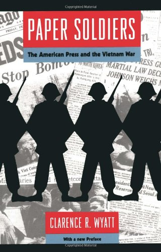 9780226917955: Paper Soldiers: The American Press and the Vietnam War