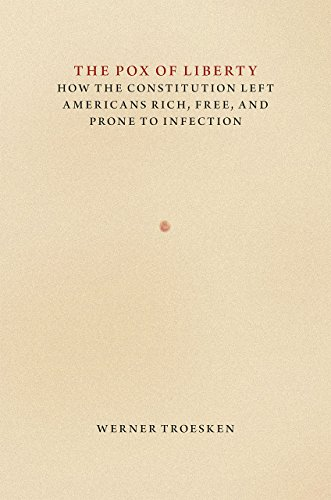 9780226922171: The Pox of Liberty – How the Constitution Left Americans Rich, Free, and Prone to Infection