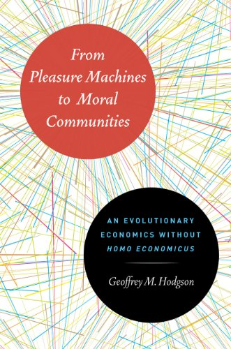From Pleasure Machines to Moral Communities: An Evolutionary Economics Without Homo Economicus (...