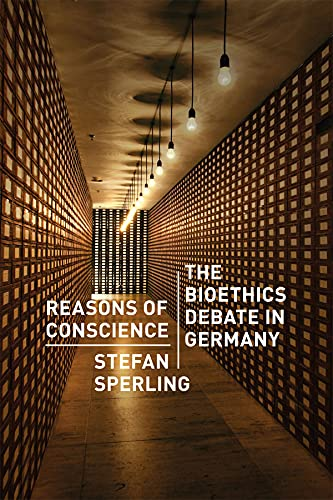 9780226924311: Reasons of Conscience: The Bioethics Debate in Germany