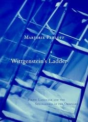 9780226924861: Wittgenstein's Ladder: Poetic Language and the Strangeness of the Ordinary