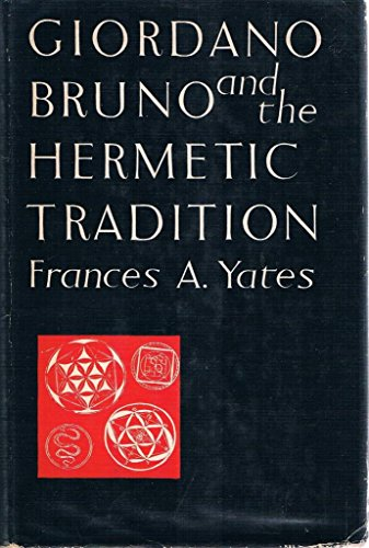 9780226950020: Giordano Bruno And The Hermetic Tradition