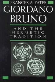 Giordano Bruno and the Hermetic tradition: Frances Amelia Yates