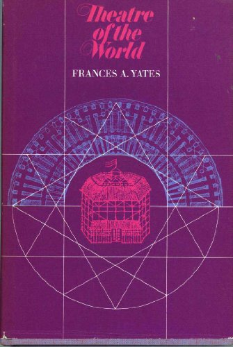 Theatre Of The World: Frances A Yates