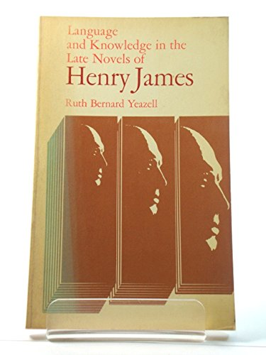 9780226950952: Language and Knowledge in the Late Novels of Henry James