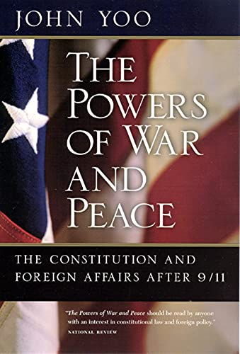 9780226960319: The Powers of War and Peace: The Constitution and Foreign Affairs after 9/11