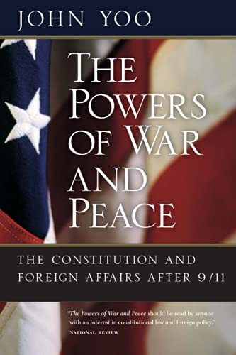 9780226960326: The Powers of War and Peace: The Constitution and Foreign Affairs after 9/11