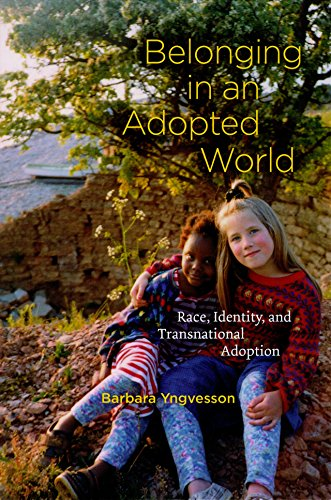 Belonging in an Adopted World: Race, Identity, and Transnational Adoption (Chicago Series in Law ...