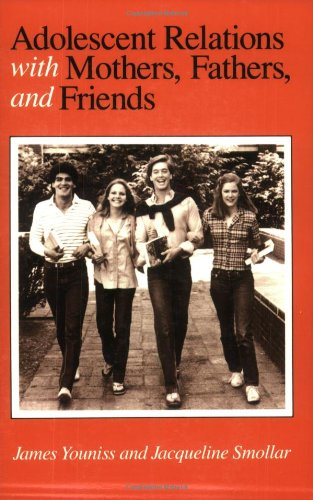 9780226964881: Adolescent Relations with Mothers, Fathers and Friends
