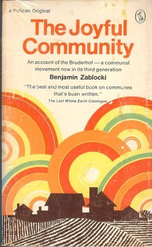 9780226977492: The Joyful Community: An Account of the Bruderhof- a Communal Movement Now in Its Third Generation