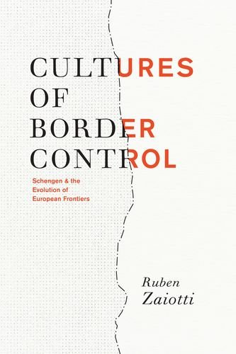 9780226977867: Cultures of Border Control: Schengen and the Evolution of European Frontiers