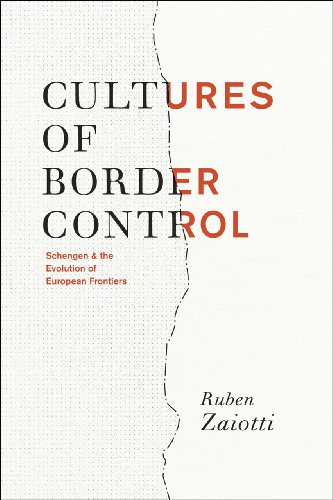 9780226977874: Cultures of Border Control: Schengen and the Evolution of European Frontiers