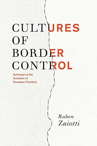 9780226977874: Cultures of Border Control: Schengen and the Evolution of European Frontiers