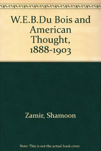 Dark Voices: W. E. B. Du Bois and American Thought, 1888-1903: Zamir, Shamoon