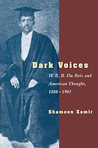 9780226978536: Dark Voices: W. E. B. Du Bois and American Thought, 1888-1903