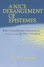 9780226978611: A Nice Derangement of Epistemes: Post-positivism in the Study of Science from Quine to Latour