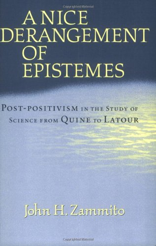 9780226978628: A Nice Derangement of Epistemes: Post-positivism in the Study of Science from Quine to Latour