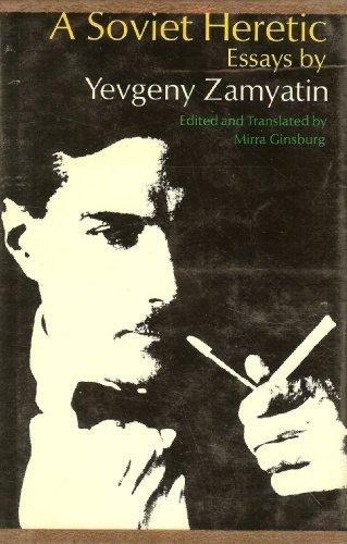 Soviet Heretic: Essays by Yeveny Zemyatin: Ginsburg, Mirra (Edited & Translated by)