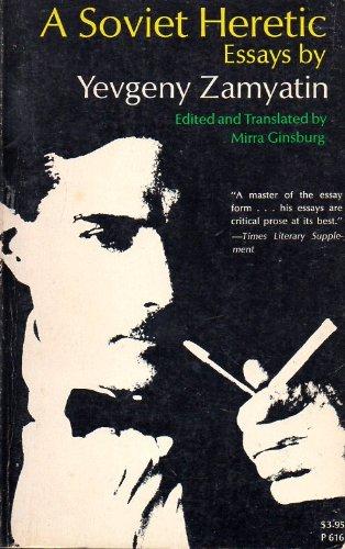 9780226978666: A Soviet Heretic: Essays by Yevgeny Zamyatin