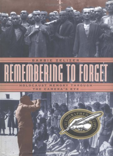 9780226979724: Remembering to Forget: Holocaust Memory through the Camera's Eye