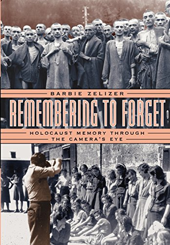 9780226979731: Remembering to Forget: Holocaust Memory through the Camera's Eye